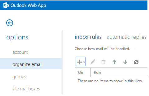 This image shows the locations of the Organize Email, Inbox Rules, and + symbol when making a new Inbox Rule. Organize Email is the second option on the left-tab of the Options menu, the inbox rules button is the first option along the top of the Organize email menu, and the plus symbol appears above the list of inbox rules.